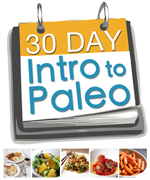 30 Day intro to Paleo Guide