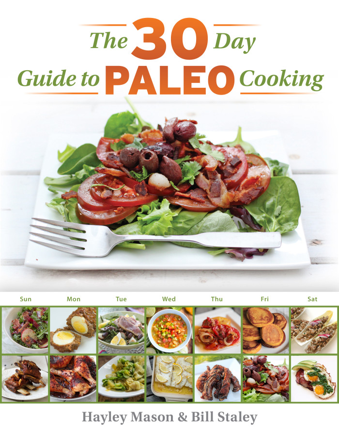 30 Day Guide to Paleo Cooking - Cookbook by Hayley Mason and Bill Staley