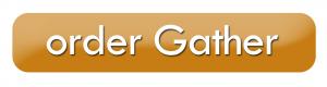 order gather button