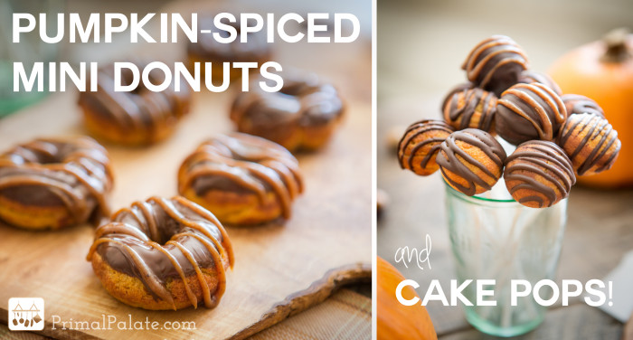 Pumpkin-Spiced Mini Donuts and Cake Pops - Primal Palate | Paleo ...