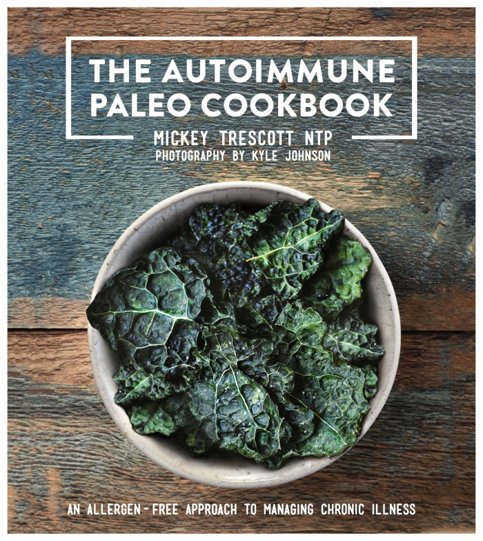 The Autoimmune Paleo Cookbook Cover Mickey Trescott