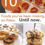 10 Foods you've been missing on Paleo, until now