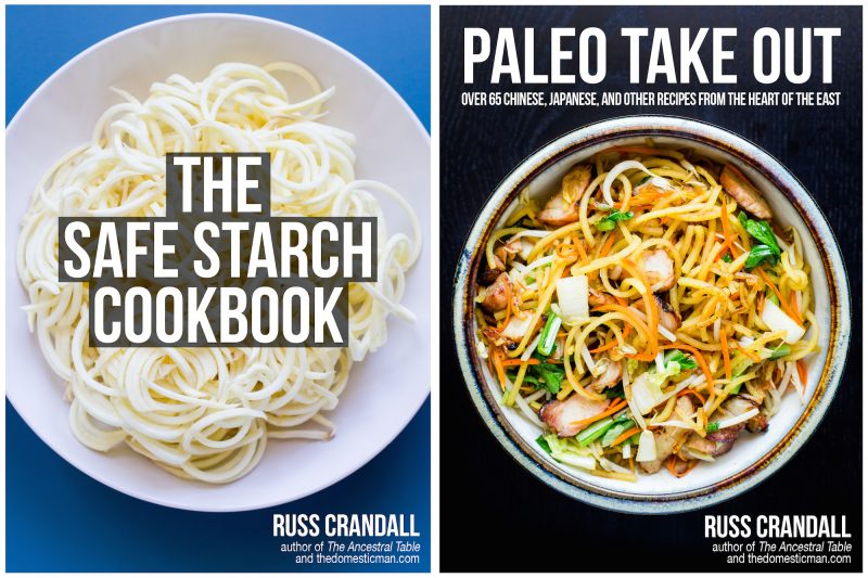 The Safe Starch Cookbook and Paleo Take Out by Russ Crandall