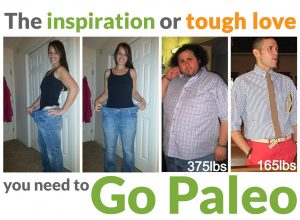 The Inspiration (or Tough Love) You Need to Go Paleo