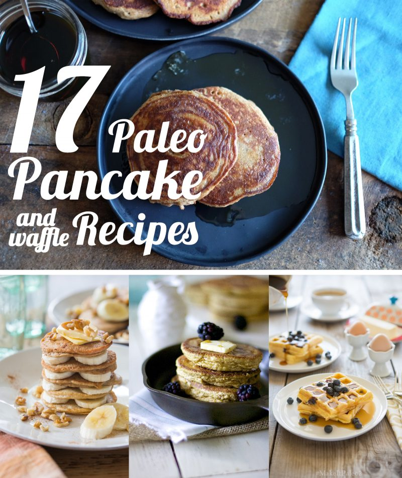 17 Paleo Pancake Recipes you will just love. PLUS toppings too!