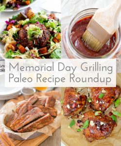 Memorial Day Grilling Paleo Recipe Roundup